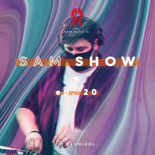 SAM SHOW #20 By Sam Reds