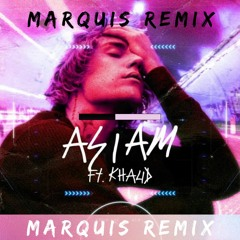 Justin Bieber ft. Khalid - As I Am (Marquis Remix)