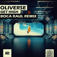 Oliverse - Get High (Boca Raul Remix)