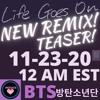 BTS(방탄소년단) LIFE GOES ON - NEW REMIX TEASER!!! 11-23-20