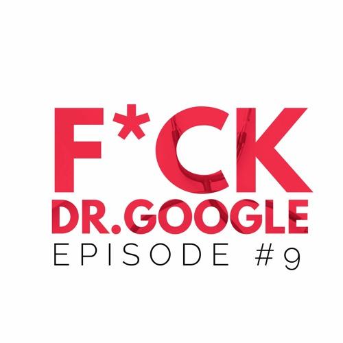 Episode #9 - F*ck Dr. Google, Coronavirus Q&A with Dr. Tiffany Gray