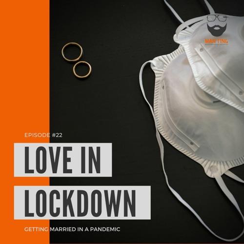 22. Love in Lockdown