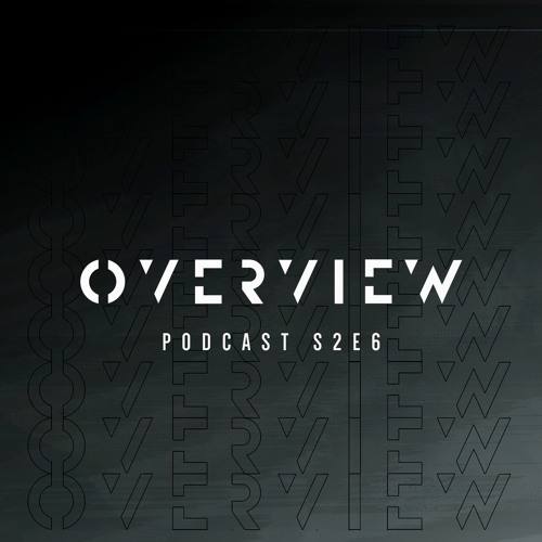 Overview Podcast S2E6