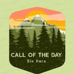 Call Of The Day - Sin Hara (OUT NOW!)
