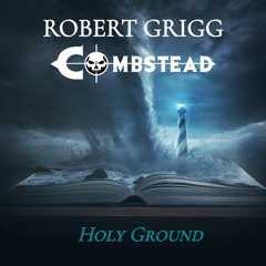 Holy Ground - Robert Grigg & Combstead
