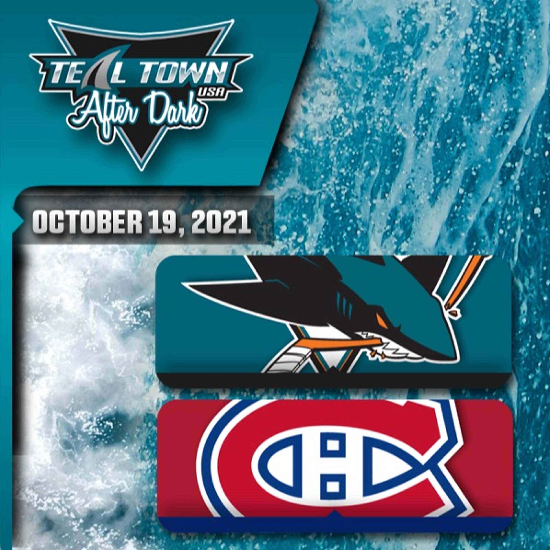 San Jose Sharks @ Montreal Canadiens - 10/19/2021 - Teal Town USA After Dark (Postgame)