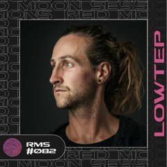 Red Moon Sessions #082 - Lowtep