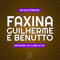 Faxina - Guilherme e Benuto - Playback e VS Sertanejo e Forro