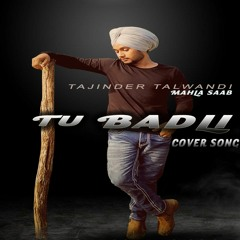 Tu Badli   Tajinder Talwandi Cover Song