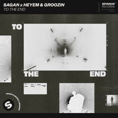 Sagan X Heyem & Groozin - To The End [OUT NOW]