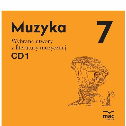 Muzyka kl.7. Wybrane utwory literatury muzycznej CD1