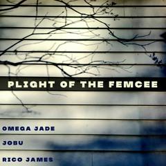 Plight Of The Femcee Feat Jobu (Prod By Rico James)