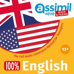 Assimil Kids & Teens - 100% English 13+ - The Full Audio Immersion Method for Teenagers