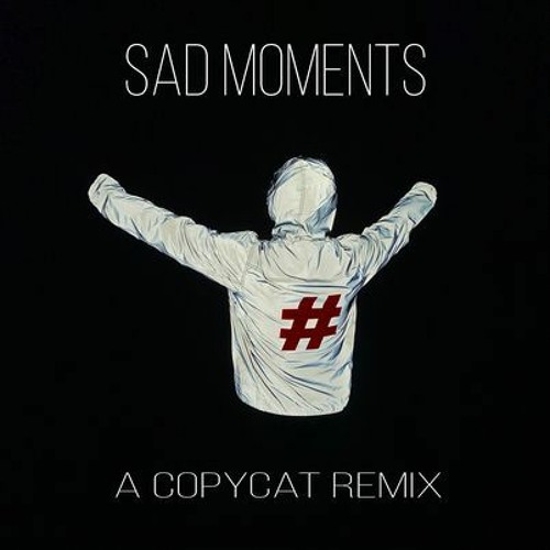 #FCB - Sad Moments (A Copycat Remix)