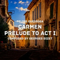Carmen: Prelude to Act I (Bizet Cover)