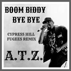 Boom Biddy Bye Bye - Cypress Hill (Fugees Remix) A.T.Z. & Zirkobro Version [Free Beat]