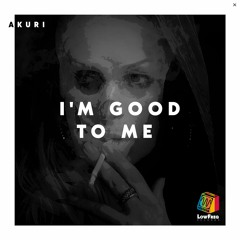 Akuri - I'm Good to Me (Extended Mix)