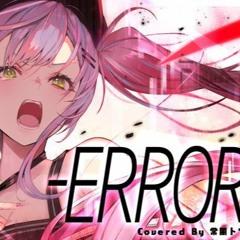 [ Tokoyami Towa ]  -ERROR常闇トワ(cover)