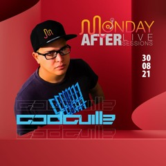 MONDAY AFTER Live Sessions  - Godguille   30/08/2021