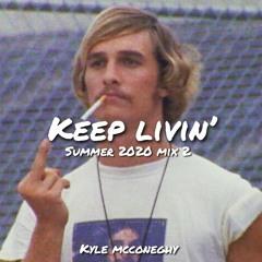 Keep Livin' - Summer 2020 Mix 2