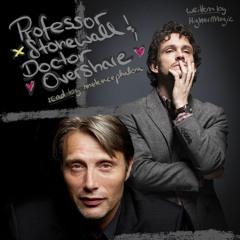 Professor Stonewall & Doctor Overshare