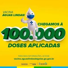 Prefeitura de Águas Lindas de Goiás alcança a marca de 100 mil doses aplicadas