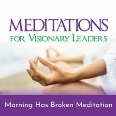 Morning Has Broken Meditation