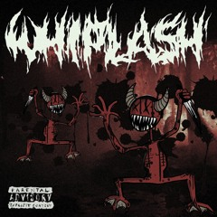 WHIPLASH! (PROD. $TRANDED)