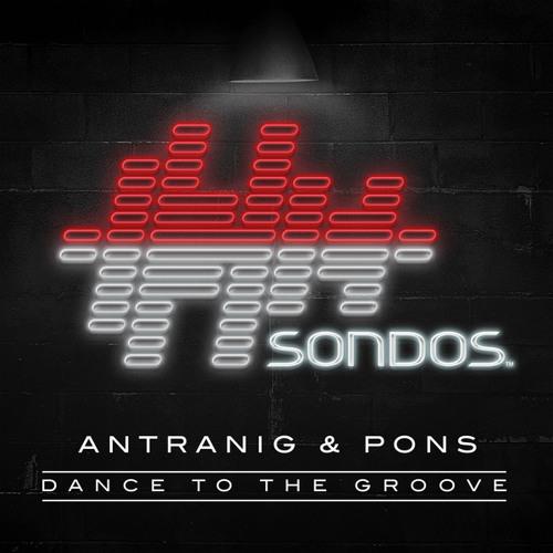 Antranig & Pedro Pons - Dance to the Groove (Dark Groove Mix)