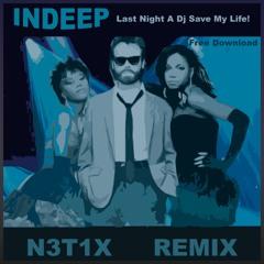 Indeep - Last Night A Dj Saved My Life (N3t1x Remix) - FREE DOWNLOAD