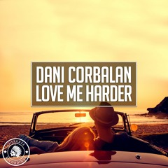 Dani Corbalan - Love Me Harder (Radio Edit)