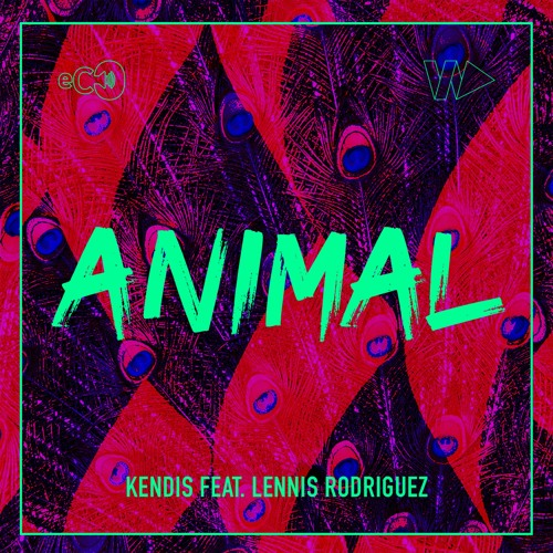 Kendis feat. Lennis Rodriguez - Animal
