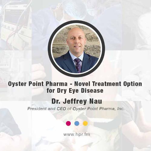 Oyster Point Pharma - Novel Treatment Option for Dry Eye Disease