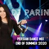 Download PERSIAN MIX MUSIC END OF SUMMER 2020 DJ PARIN Mp3