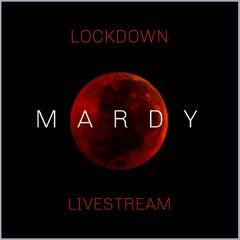 MARDY LOCKDOWN LIVESTREAM
