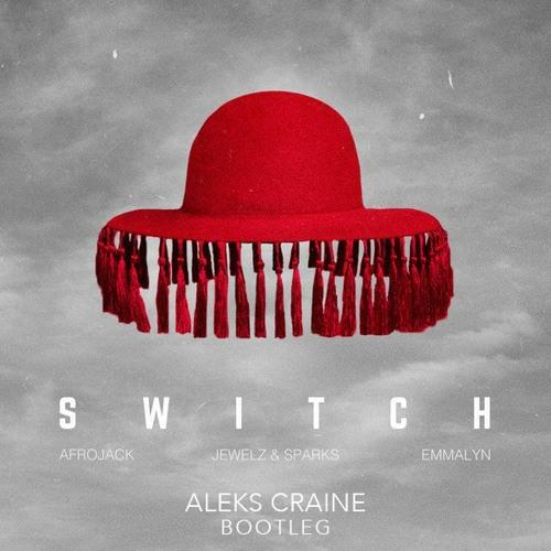 Afrojack & Jewelz & Sparks ft. Emmalyn - Switch (Aleks Craine Edit)