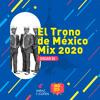 Download El Trono de México Mix 2020 - Oscar DJ IR Mp3