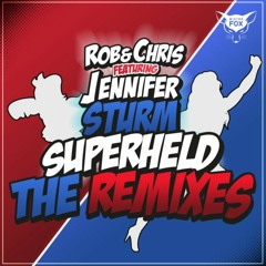 Rob & Chris feat. Jennifer Sturm - Superheld 2018 (Solidus & Steve T. Mix)