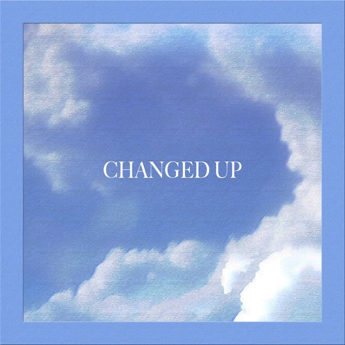 Changed Up (Prod. By KJ Run It Up)