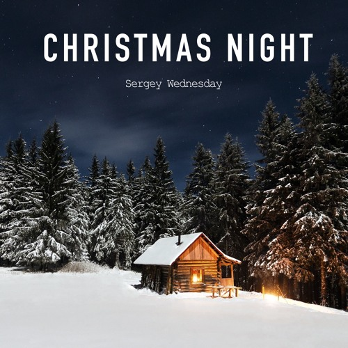 Sergey Wednesday - Christmas Night Short Ver (Royalty Free Christmas Music)