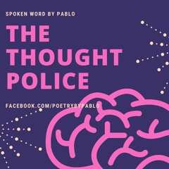 The Thought Police - Spoken Word by Pablo