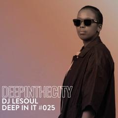 Deep In It 025 - DJ LeSoul