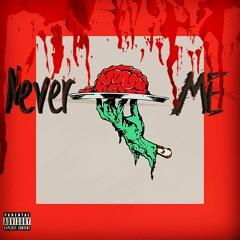 nevermind me