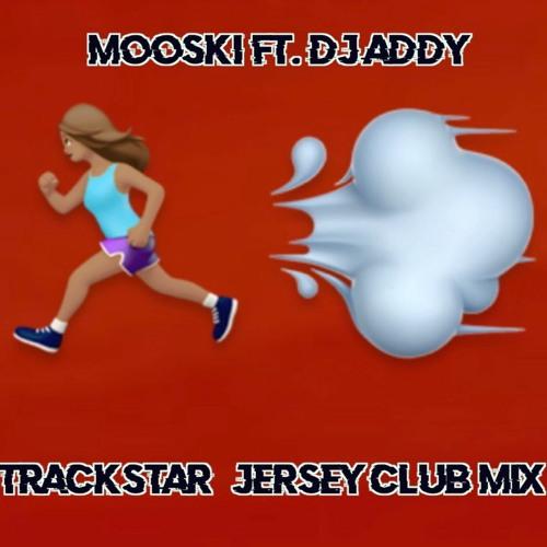 Mooski Ft. DJ Addy - Trackstar (Jersey Club Mix)