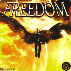 Freedom (Prod. By Phamous)