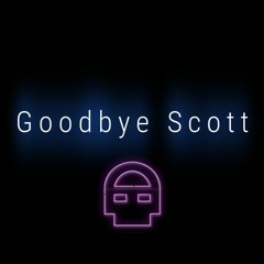 Goodbye Scott (Tribute to Scott Cawthon)