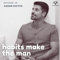 Break The Cycle - Episode 26: Habits make the man