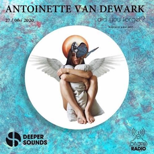 Antoinette Van Dewark - Deeper Sounds / Mambo Radio - 27.06.20