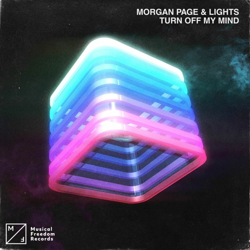 Morgan Page & Lights - Turn Off My Mind