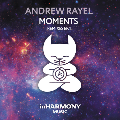 Andrew Rayel Moments Remixes Ep. 1